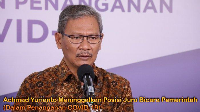 Achmad Yurianto Meninggalkan Posisi Juru Bicara Pemerintah
